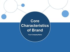 Core Characteristics Of Brand Customer Vision Ppt PowerPoint Presentation Complete Deck