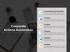 Corporate Actions Automation Ppt PowerPoint Presentation Styles Microsoft Cpb