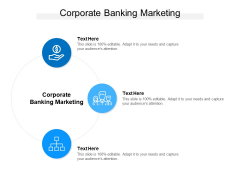 Corporate Banking Marketing Ppt PowerPoint Presentation Ideas Grid Cpb