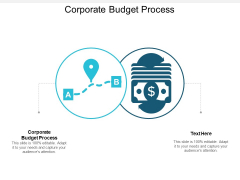 Corporate Budget Process Ppt PowerPoint Presentation Infographics Tips Cpb