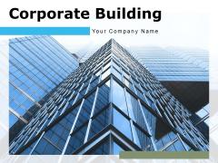 Corporate Building Building Business Strategies Ppt PowerPoint Presentation Complete Deck