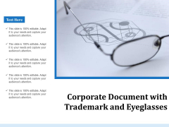 Corporate Document With Trademark And Eyeglasses Ppt PowerPoint Presentation Gallery Graphics Download PDF