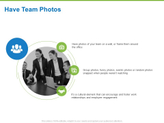 Corporate Employee Engagement Have Team Photos Ppt Pictures Layout Ideas PDF