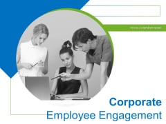 Corporate Employee Engagement Ppt PowerPoint Presentation Complete Deck With Slides