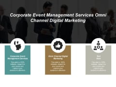 Corporate Event Management Services Omni Channel Digital Marketing Ppt PowerPoint Presentation Professional Topics