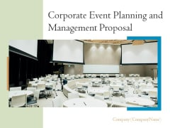 Corporate Event Planning And Management Proposal Ppt PowerPoint Presentation Complete Deck With Slides