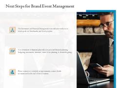 Corporate Event Planning Management Next Steps For Brand Event Management Ppt Show Graphics Download PDF