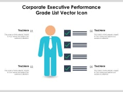 Corporate Executive Performance Grade List Vector Icon Ppt PowerPoint Presentation Inspiration Microsoft PDF
