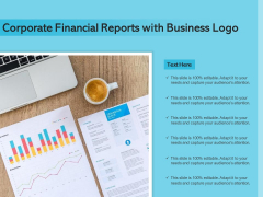 Corporate Financial Reports With Business Logo Ppt PowerPoint Presentation File Portfolio PDF