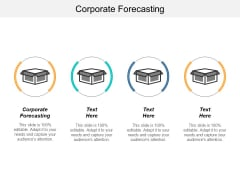 Corporate Forecasting Ppt PowerPoint Presentation Styles Clipart Cpb