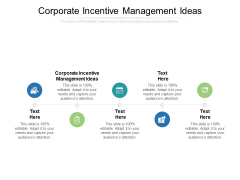 Corporate Incentive Management Ideas Ppt PowerPoint Presentation Portfolio Graphics Download Cpb