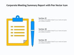 Corporate Meeting Summary Report With Pen Vector Icon Ppt PowerPoint Presentation Icon Model PDF