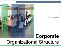 Corporate Organizational Structure Marketing Human Resources Accounting Ppt PowerPoint Presentation Complete Deck