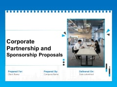 Corporate Partnership And Sponsorship Proposals Ppt PowerPoint Presentation Complete Deck With Slides