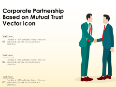 Corporate Partnership Based On Mutual Trust Vector Icon Ppt PowerPoint Presentation File Skills PDF