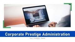 Corporate Prestige Administration Communications Ppt PowerPoint Presentation Complete Deck With Slides