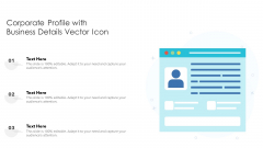 Corporate Profile With Business Details Vector Icon Ppt Inspiration Graphics PDF
