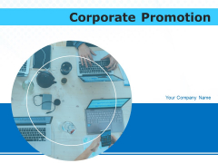 Corporate Promotion Ppt PowerPoint Presentation Complete Deck With Slides