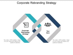 Corporate Rebranding Strategy Ppt PowerPoint Presentation Styles Maker Cpb