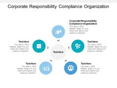 Corporate Responsibility Compliance Organization Ppt PowerPoint Presentation Model Microsoft Cpb