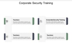 Corporate Security Training Ppt PowerPoint Presentation Model Icon Cpb
