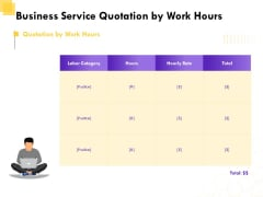 Corporate Service Quote Business Service Quotation By Work Hours Ppt PowerPoint Presentation File Portfolio PDF