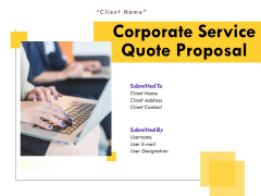 Corporate Service Quote Proposal Ppt PowerPoint Presentation Complete Deck With Slides