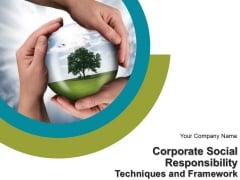 Corporate Social Responsibility Techniques And Framework Ppt PowerPoint Presentation Complete Deck With Slides