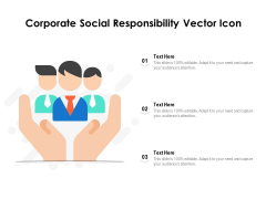Corporate Social Responsibility Vector Icon Ppt PowerPoint Presentation File Visual Aids PDF