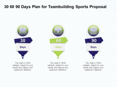 Corporate Sports Team Engagement 30 60 90 Days Plan For Teambuilding Sports Proposal Diagrams PDF