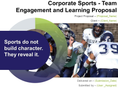 Corporate Sports Team Engagement And Learning Proposal Ppt PowerPoint Presentation Complete Deck With Slides