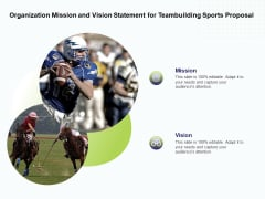 Corporate Sports Team Engagement Organization Mission And Vision Statement For Teambuilding Sports Proposal Diagrams PDF