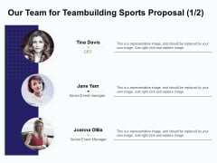 Corporate Sports Team Engagement Our Team For Teambuilding Sports Proposal Representative Template PDF