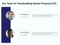 Corporate Sports Team Engagement Our Team For Teambuilding Sports Proposal Structure PDF