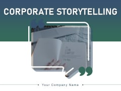 Corporate Storytelling Business Problems Organization Ppt PowerPoint Presentation Complete Deck