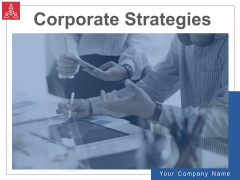 Corporate Strategies Ppt PowerPoint Presentation Complete Deck With Slides