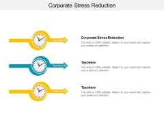 Corporate Stress Reduction Ppt PowerPoint Presentation Layouts Visual Aids Cpb