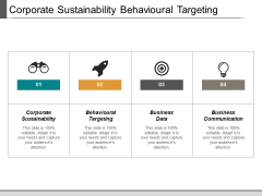 Corporate Sustainability Behavioural Targeting Business Data Business Communication Ppt PowerPoint Presentation Infographics Demonstration