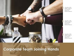 Corporate Team Joining Hands Ppt PowerPoint Presentation Pictures Visuals
