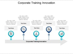 Corporate Training Innovation Ppt PowerPoint Presentation Gallery Mockup Cpb