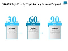 Corporate Travel Itinerary 30 60 90 Days Plan For Trip Itinerary Business Proposal Graphics PDF