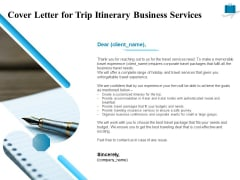 Corporate Travel Itinerary Cover Letter For Trip Itinerary Business Services Ppt Slides Topics PDF