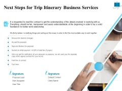 Corporate Travel Itinerary Next Steps For Trip Itinerary Business Services Ppt Layouts Inspiration PDF