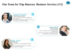 Corporate Travel Itinerary Our Team For Trip Itinerary Business Services Ppt Inspiration Files PDF