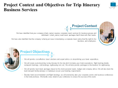 Corporate Travel Itinerary Project Context And Objectives For Trip Itinerary Business Services Clipart PDF