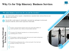 Corporate Travel Itinerary Why Us For Trip Itinerary Business Services Ppt Professional Template PDF