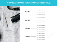 Corporate Travel Services Activity Schedule Ppt PowerPoint Presentation Show Gallery