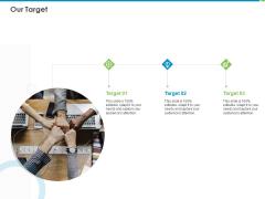 Corporate Turnaround Strategies Our Target Ppt Summary Smartart PDF