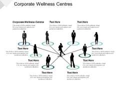 Corporate Wellness Centres Ppt PowerPoint Presentation Inspiration Designs Download Cpb