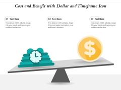 Cost And Benefit With Dollar And Timeframe Icon Ppt PowerPoint Presentation Infographics Examples PDF
